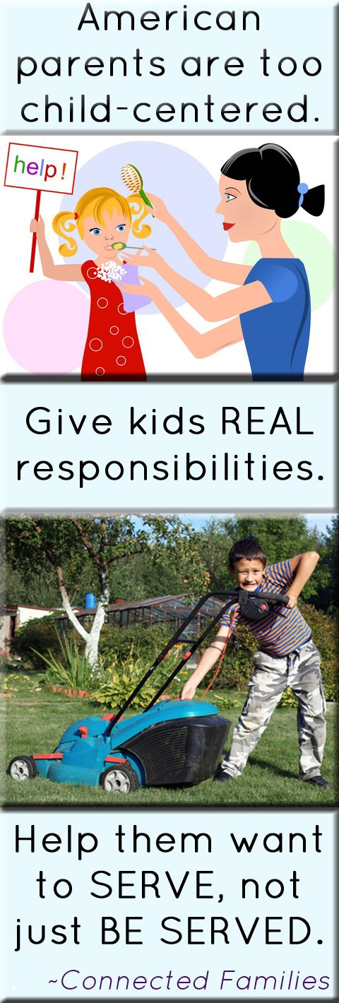 GREAT article!!!! Must read.... Kids today believe the world is exists for their pleasure. Your family can be different!