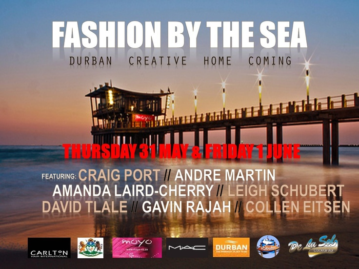 Durban's fashion event of the year - 2012 #FashionbytheSea at moyo uShaka Pier, 31 May until 1 June