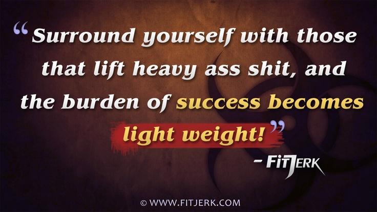 The burden of success  © http://www.FitJerk.com