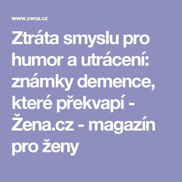 Ztráta smyslu pro humor a utrácení: známky demence, které překvapí - Žena.cz - magazín pro ženy