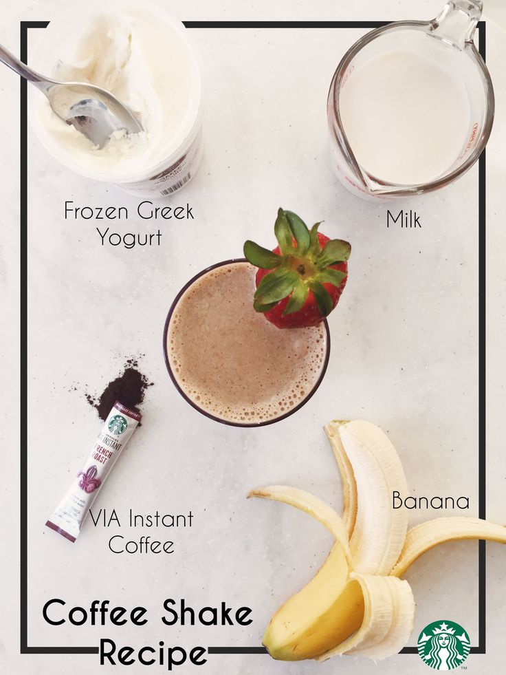 Coffee Shake Recipe: Blend ¾ cup frozen greek yogurt, ¼ cup cold non-fat milk, 1 packet of Starbucks VIA, 1 whole banana, and 1 cup ice in a blender. Pour into a glass and garnish with a strawberry.
