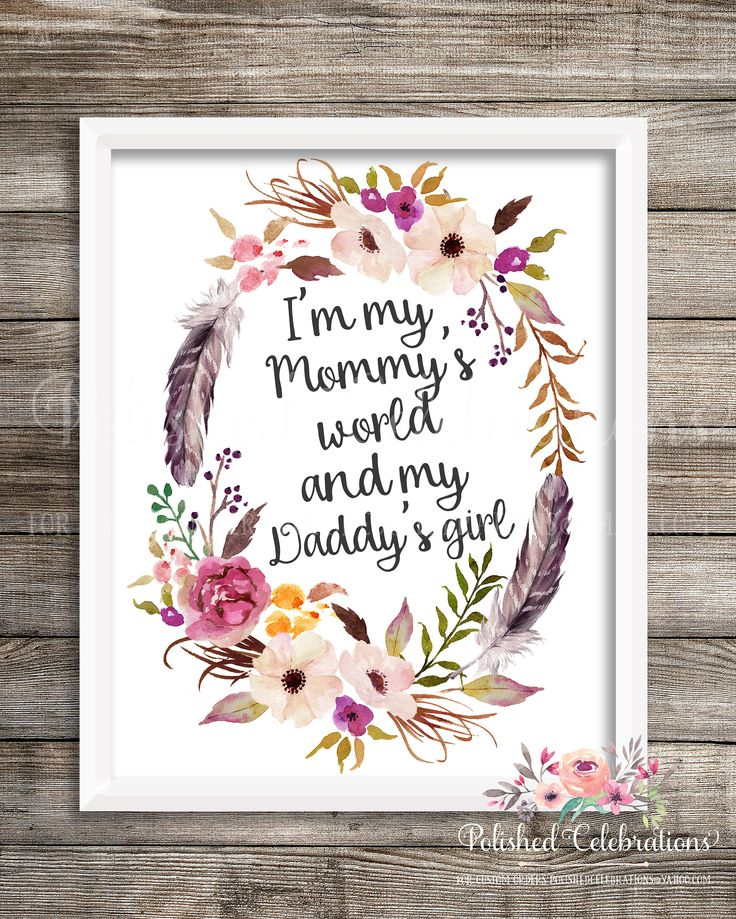 I'm My Mommy's World and My Daddy's Girl / Boho Woodland / 8x10 Nursery Decor / Tribal Printable / Instant Download / Bedroom Wall Art by PolishedCelebrations on Etsy