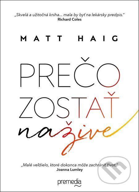 Martinus.sk > Knihy: Prečo zostať nažive (Matt Haig)