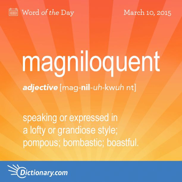 Magniloquent: speaking or expressed in a lofty or grandiose style; pompous; bombastic; boastful
