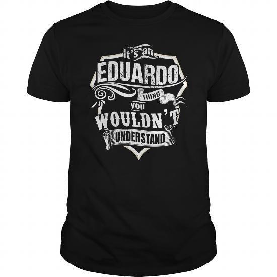Its A EDUARDO Thing, You Wouldnt Understand EDUARDO Keep Calm T-Shirts#Tshirts #Sunfrog #hoodies #EDUARDO #nameshirts #men #Keep_Calm #Wouldnt #Understand #popular #everything #gifts #humor #womens_fashion #trendshttps://www.sunfrog.com/search/?search=EDUARDO&Its-EDUARDO-Thing-You-Wouldnt-Understand?33590