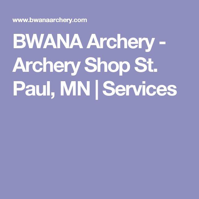 BWANA Archery - Archery Shop St. Paul, MN | Services