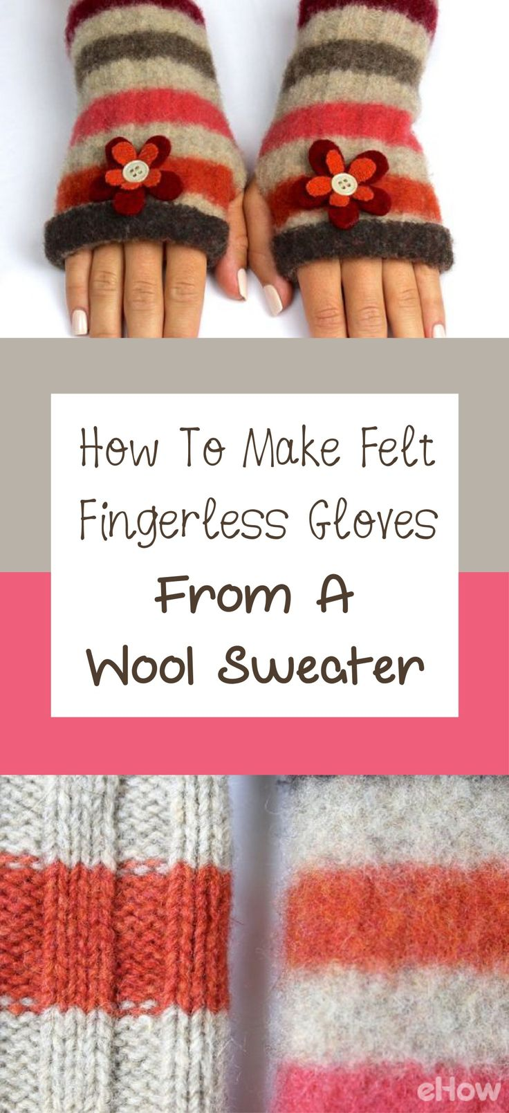 Turn old wool sweaters into adorable fingerless gloves! DIY here: http://www.ehow.com/slideshow_12291221_make-felt-fingerless-gloves.html?utm_source=pinterest.com&utm_medium=referral&utm_content=freestyle&utm_campaign=fanpage