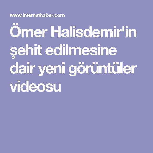 Ömer Halisdemir'in şehit edilmesine dair yeni görüntüler videosu