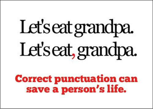 This super funny yet accurate saying would be cute to put on my scrabble bulletin board to remind students how important punctuation is. It may even put a little smile on their face at the same time (=