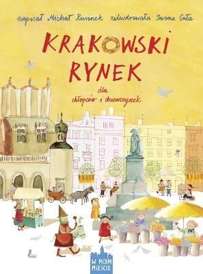 Krakowski rynek dla chłopców i dziewczynek - Michał ...