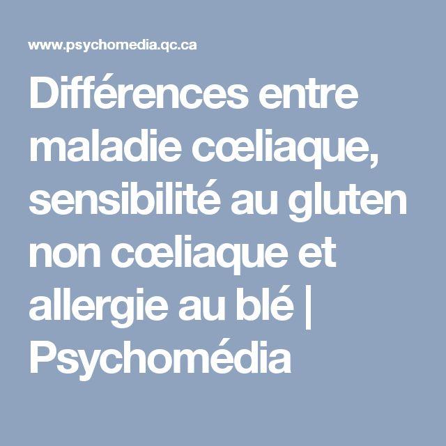 Différences entre maladie cœliaque, sensibilité au gluten non cœliaque et allergie au blé | Psychomédia