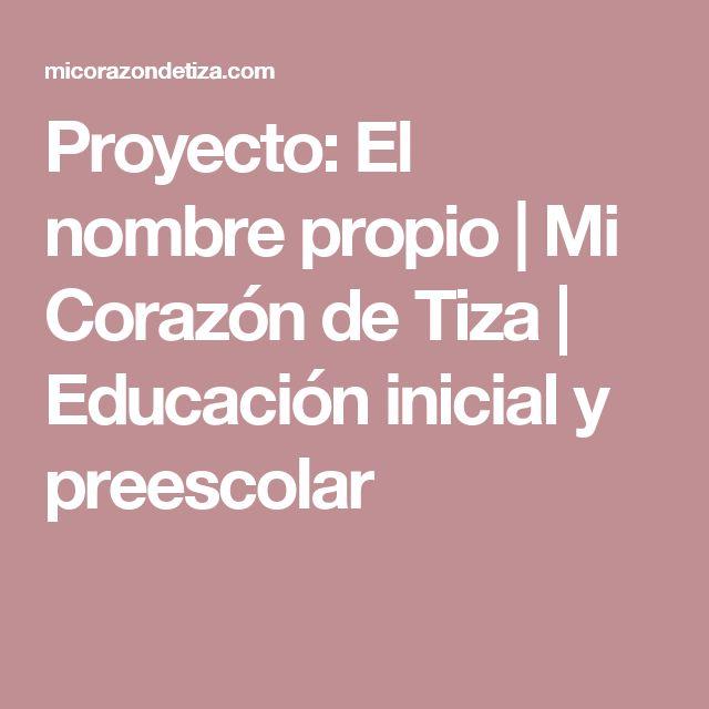 Proyecto: El nombre propio | Mi Corazón de Tiza | Educación inicial y preescolar