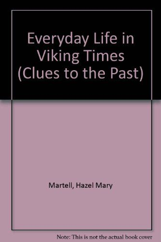 Everyday Life in Viking Times (Clues to the Past) free ebook