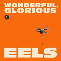"The amazing new Eels album. ""Wonderful, Glorious"", is available for streaming here on SoundCloud. First impressions? It's quirky, intelligent, brilliant, and so far just about perfect. I may be biased because I LOVE E. and his boys, though! This album is appropriately named, I guess. :)  #EELS"