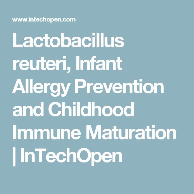 Lactobacillus reuteri, Infant Allergy Prevention and Childhood Immune Maturation | InTechOpen