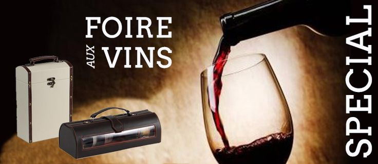 Placedubonheur.com vous propose des accessoires pour réussir la Foire aux vins 2017