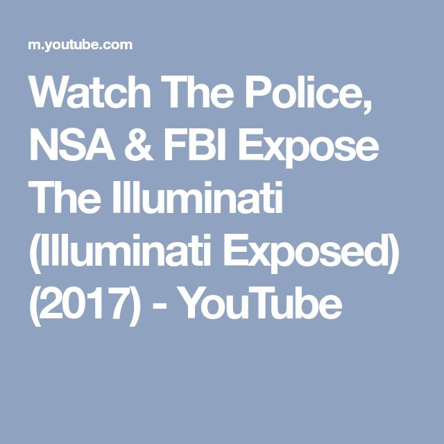 Watch The Police, NSA & FBI Expose The Illuminati (Illuminati Exposed) (2017) - YouTube