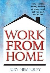 Know someone thinking about working from home? My book will help them decide and then do it happily and profitably