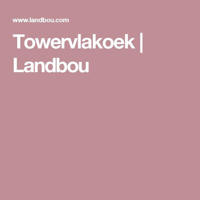 Towervlakoek | Landbou