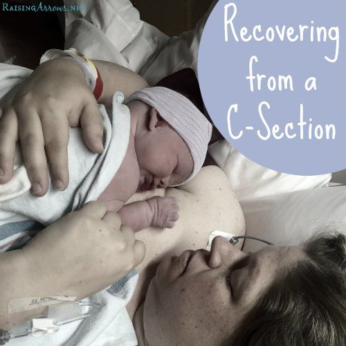 Tips to help smooth your recovery from a C-section from a mom of 9  -  3 of those births being by Cesarean | RaisingArrows.net