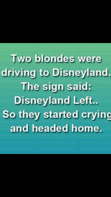Blonde joke..sounds like someone i knos!!!!! jk <3 u mags