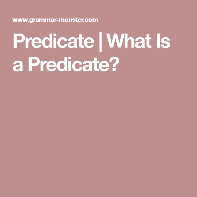 Predicate | What Is a Predicate?