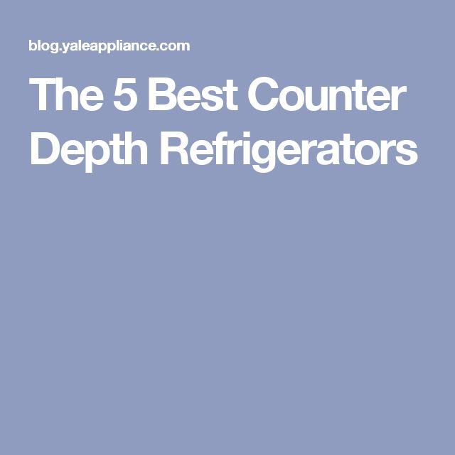 The 5 Best Counter Depth Refrigerators