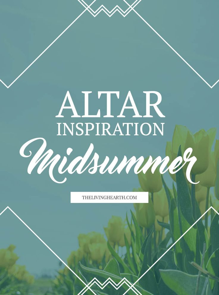 We celebrate the sun's power over the dark as seasons shift at the summer solstice, the longest day of the year. Here's some inspiration for your altar!