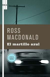 Ross Macdonald - El martillo azul   Diamantes gratis: Detective Lew, Prior To, Black Novel, This, The Novel