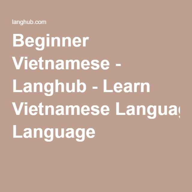 Beginner Vietnamese - Langhub - Learn Vietnamese Language