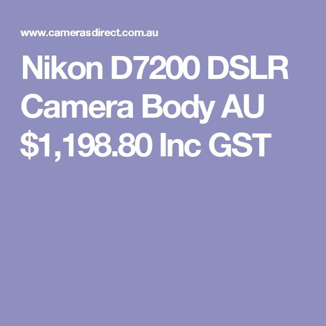 Nikon D7200 DSLR Camera Body  AU $1,198.80 Inc GST