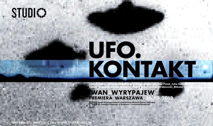 """""""UFO. Kontakt"""" reż. Iwan Wyrypajew"""