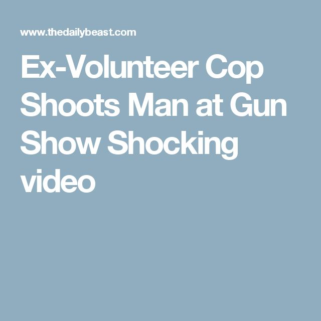 Ex-Volunteer Cop Shoots Man at Gun Show Shocking video
