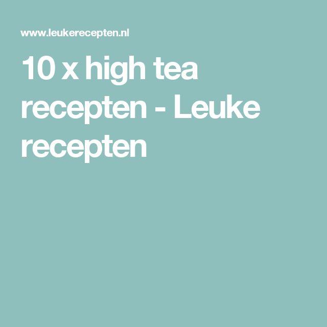 10 x high tea recepten - Leuke recepten