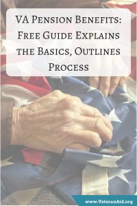 VA Pension Benefits: Free Guide Explains the Basics, Outlines Process