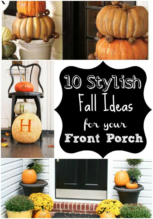 10 Stylish Fall Ideas for your Front PorchFall Front Porches, Stylish Fall, Decor Ideas, Fall Decor, 10 Stylish, Fall Ideas, Fall Entrance Decor, Fall Porches, Festivals Ideas