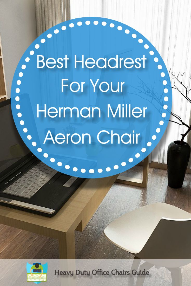 Best office chair for neck pain - Herman Miller Aeron Headrest A Headrest For Your Aeron Chair Can Help Reduce Neck And Shoulder