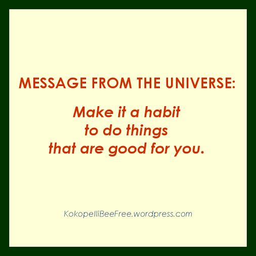 MESSAGE FROM THE UNIVERSE Good Things | #KokopelliBeeFree #KBFMessagesFromTheUniverse #GoodThings