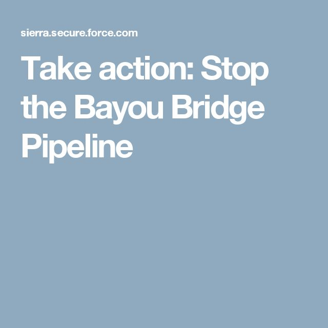 Take action: Stop the Bayou Bridge Pipeline