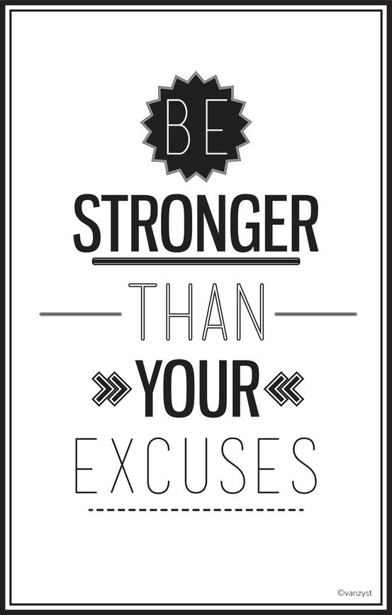 Be Stronger than Your Excuses - for more #inspiration, check out AndieMitchell.com #motivation