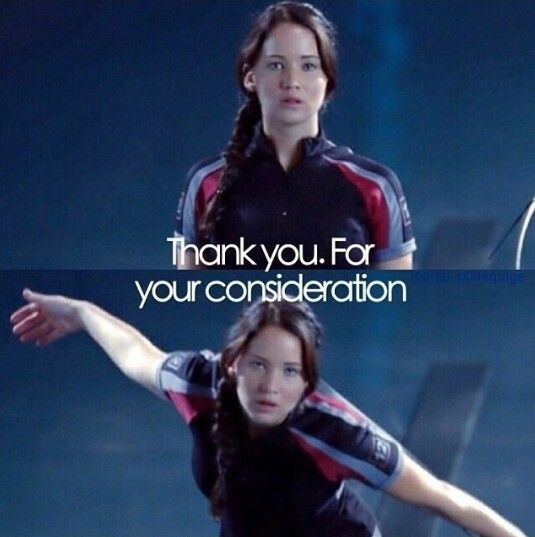 Katniss Everdeen: thank you for your consideration. | The ...