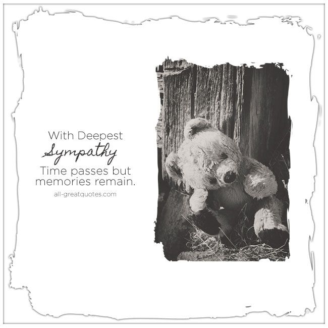 With Deepest Sympathy - Time passes but memories remain. | all-greatquotes.com #DeepestSympathy #Condolences