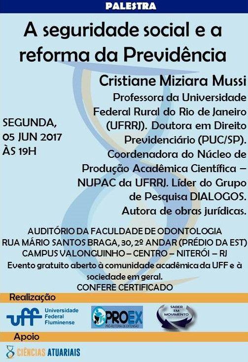 """#Palestra: """"A seguridade social e a reforma da Previdência"""" #Palestrante: Cristiane Miziara Mussi - Professora da Universidade Federal Rural do Rio de Janeiro (UFRRJ). Doutora em Direito Previdenciário (PUC/SP). Coordenadora do Núcleo de Produção Acadêmica Científica – NUPAC da UFRRJ. Líder do Grupo de Pesquisa DIALOGOS. Autora de obras jurídicas. - Quando? Seg, 05 jun 2017, às 19h. - Onde? Auditório da Faculdade de Odontologia - Rua Mário Santos Braga, 30, 2º Andar (Prédio Da EST)/ Campus…"""