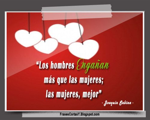 Frases Cortas Joaquín Sabina  - Engañan