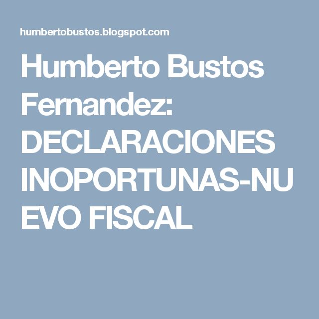 Humberto Bustos Fernandez: DECLARACIONES INOPORTUNAS-NUEVO FISCAL