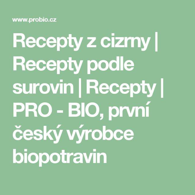 Recepty z cizrny     Recepty podle surovin     Recepty     PRO - BIO, první český výrobce biopotravin