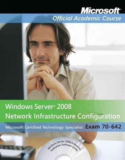 Windows Server 2008 Network Infrastructure Configuration