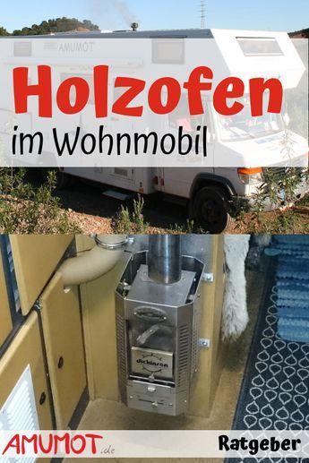 Holzofen im Camper (Wohnmobil) - Ratgeber und Einbaubericht, wie ich mein Wohnmobil mit Holz beheize. Die Heizkosten sind um 300 Euro im Jahr gesunken.