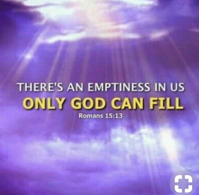 There's an emptiness in us only God can fill!!!   Jesus