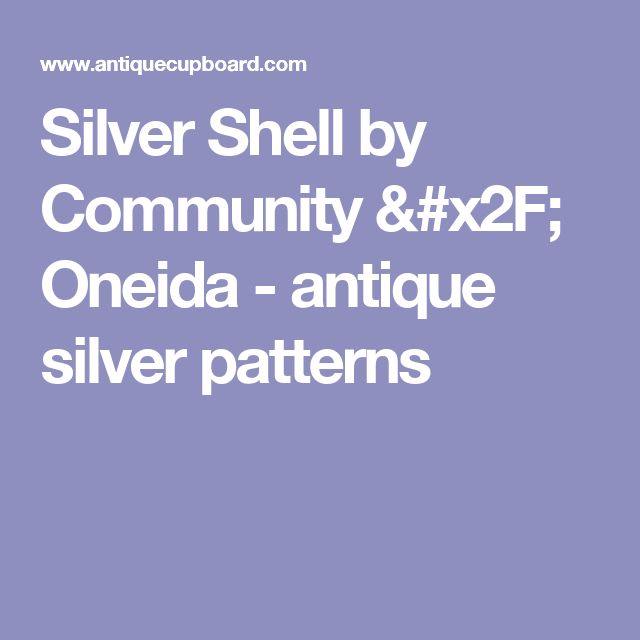 Antique Silver Patterns Part - 50: Silver Shell By Community / Oneida - Antique Silver Patterns | My Things |  Pinterest | Antique Cupboard And Sterling Silver Flatware